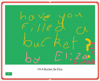 Have you filled a bucket? A digital story by Eliza