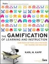 Karl Kapp Gamification of Learning and Instruction