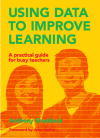 Using data to improve learning  – book by Anthony Shaddock